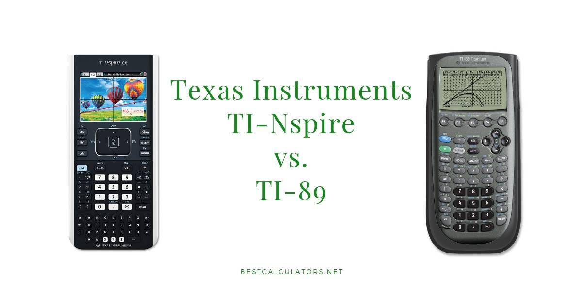 TI-Nspire VS TI-89: Texas Instruments Calculators Comparison