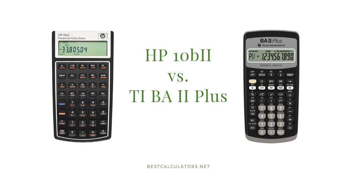 HP 10bII vs TI BA II+ (Updated: August 2019)